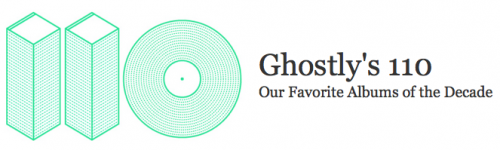 Ghostly 110 Best Albums